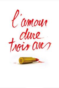 """Affiche du film """"L'amour dure trois ans"""""""