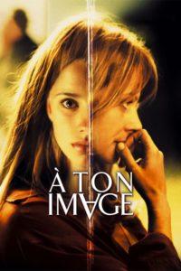 """Affiche du film """"À ton image"""""""