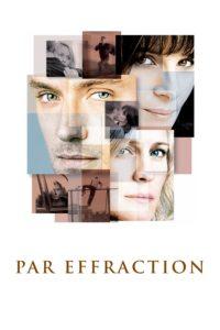 """Affiche du film """"Par effraction"""""""